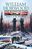 The Wolves Of Time 2: Seekers at the Wulfrock (0002236788) by William Horwood