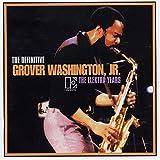 The Definitive Grover Washington Jr - The Elektra Years