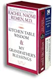 Kitchen Table Wisdom & My Grandfather's Blessings (Remen Box Set)