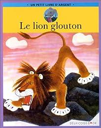 Le  lion glouton