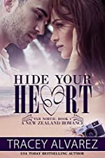 Hide Your Heart: A New Zealand Small Town Romance (Far North Series Book 1)
