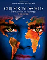 Our Social World Introduction to Sociology by Ballantine