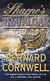 Sharpe's Trafalgar Richard Sharpe and the Battle of Trafalgar, 21 October 1805 (0002258749) by Bernard Cornwell