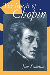 The Music Of Chopin Clarendon Paperbacks by Clarendon Press