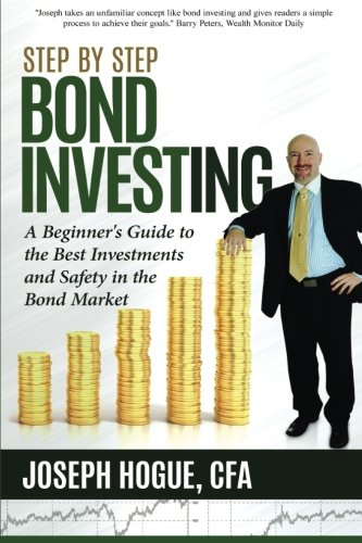 step-by-step-bond-investing-a-beginners-guide-to-the-best-investments-and-safety-in-the-bond-market-