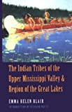 img - for The Indian Tribes of the Upper Mississippi Valley and Region of the Great Lakes: Two Volumes in One book / textbook / text book