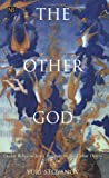 img - for The Other God: Dualist Religions from Antiquity to the Cathar Heresy (Yale Nota Bene) [Paperback] [2000] Mr. Yuri Stoyanov book / textbook / text book