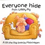 Everyone Hide from Wibbly Pig: A Lift...