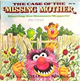The case of the missing mother: Starring Jim Henson's Muppets