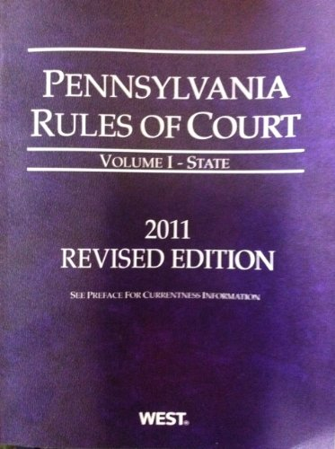 Pennsylvania Rules of Court - State - 2011 Revised...