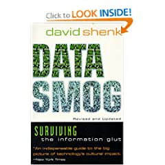 Data Smog: Surviving the Information Glut by David Shenk