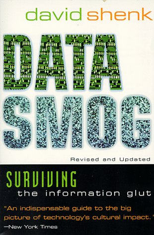 Data Smog: Surviving the Information Glut Revised and Updated Edition, DAVID SHENK