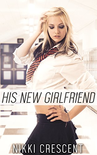 HIS NEW GIRLFRIEND (First Time, Feminization, Crossdressing) (English Edition)