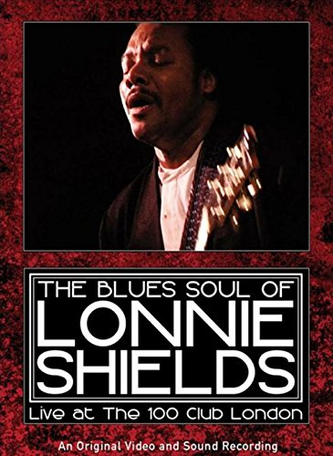 DVD : Blues Soul Of Lonnie Shields - Live At The 100