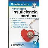 COMPRENDER LA INSUFICIENCIA CARDIACA (El Medico En Casa (amat))