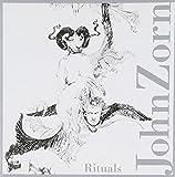 Rituals by JOHN ZORN (2013-05-03)