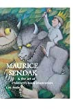 MAURICE SENDAK AND THE ART OF CHILDRENS BOOK ILLUSTRATION