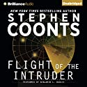 Flight of the Intruder Hörbuch von Stephen Coonts Gesprochen von: Benjamin L. Darcie