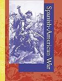 Spanish-American War (0787665614) by Brannen, Daniel E.