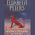 He Shall Thunder in the Sky: The Amelia Peabody Series, Book 12 | Elizabeth Peters