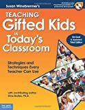 Teaching Gifted Kids in Today's Classroom with CD: Strategies and Techniques Every Teacher Can Use (Revised & Updated Third Edition)