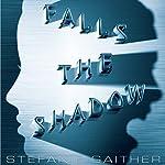Falls the Shadow | Stefanie Gaither