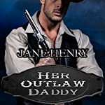 Her Outlaw Daddy | Jane Henry