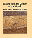 Secrets from the Center of the World (Sun Tracks) (0816511136) by Harjo, Joy