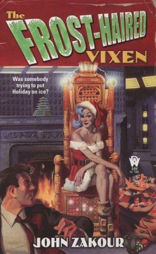 The Frost-Haired Vixen, John Zakour
