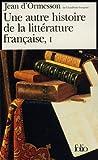 Une autre histoire de la littérature française, I