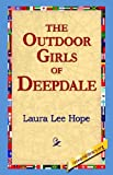 The Outdoor Girls of Deepdale (1421811642) by Laura Lee Hope