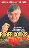 Roger Cook Roger Cook's Greatest Conmen: True Stories of the World's Most Outrageous Scams