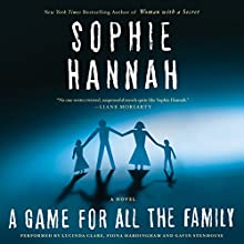 A Game for All the Family: A Novel Audiobook by Sophie Hannah Narrated by Lucinda Clare, Fiona Hardingham, Gavin Stenhouse