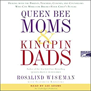 Queen Bee Moms and Kingpin Dads Audiobook