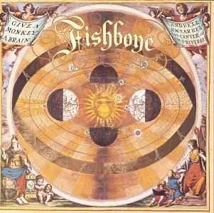 Fishbone - Give A Monkey A Brain And He