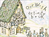 img - for Our Wish Activity Book book / textbook / text book
