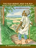 The Old Hermit and The Boy Who Couldn't Stop Laughing (African fables for children series)