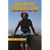 Knowing the Struggle is Over! ~ K.M. Johnson