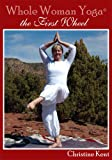 Whole Woman Yoga - The First Wheel