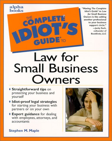 Complete Idiot's Guide to Law for Small Business Owners