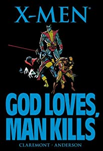 X-Men: God Loves, Man Kills by Chris Claremont and Brent Anderson