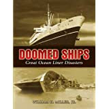 Doomed Ships: Great Ocean Liner Disastersby William H.  Jr. Miller