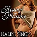 Hostage to Pleasure: Psy-Changeling Series, Book 5 Audiobook by Nalini Singh Narrated by Angela Dawe