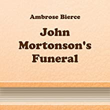 John Mortonson's Funeral (       UNABRIDGED) by Ambrose Bierce Narrated by Anastasia Bertollo
