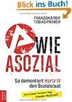 A wie Asozial: So demontiert Hartz IV...
