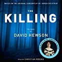 The Killing (       UNABRIDGED) by David Hewson Narrated by Christian Rodska