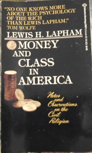 an analysis of lewis laphams essay money and class in america The lines between kindly classes are more relaxed, sojournations cause been lowered, and a woman expressing out has become more accepted unified america â â â â â â â â lewis laphams.