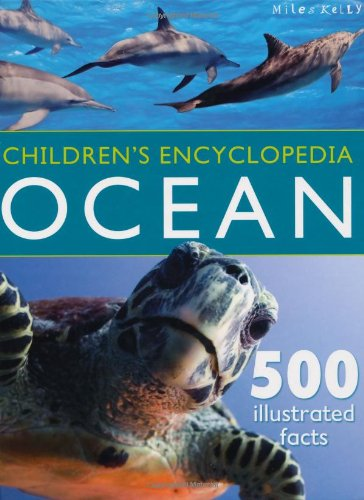 Children's Encyclopedia - Ocean: Highly Visual, With Detailed Information About Coral Reefs, Seashores and Marine Life. for Kids 7+
