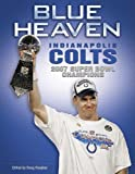 img - for Blue Heaven: Indianapolis Colts 2007 Super Bowl Champions book / textbook / text book
