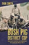 Bush Pig - District Cop: Service with...